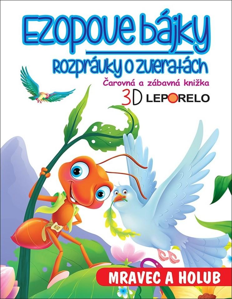 Ezopové bájky rozprávky o zvieratkách Mravec a holub 3D leporelo