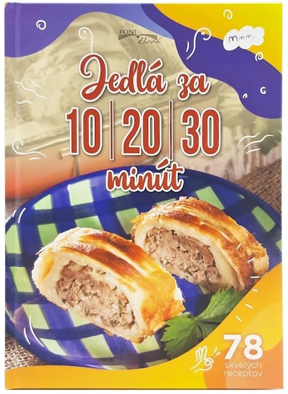 Jedlá za 10-20-30 minút, 78 skvelých receptov