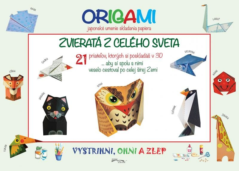 Zvieratá z celého sveta Origami japonské umenie skladania papiera