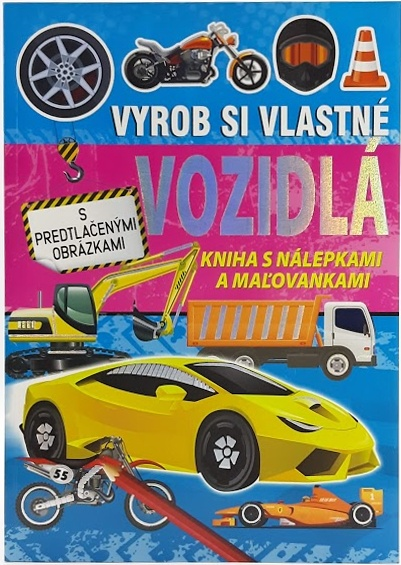Kniha s nálepkami a maľovankami Vyrob si vlastné vozidlá
